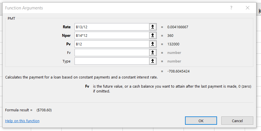 Function Arguments Dialog Box shows the Rate of B13/12, Nper of B14*12, and Pv of B12. Formula Result =-708.60