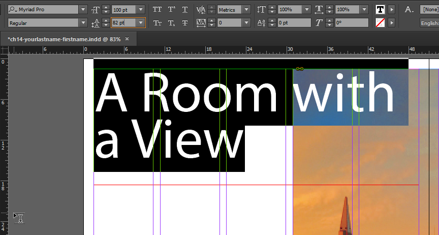 "Screen capture showing a text frame containing the words ""A Room with a View"". All of the text is selected and the type size is set to 82 pt using the type size input in In Design's Control Bar."