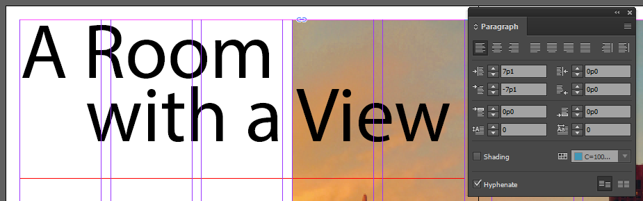"Screen capture showing the InDesign® Paragraph panel next to a text frame containing the words ""A Room with a View"". The Paragraph panel shows the input for Left Indent set to to 7p1 and the input for First Line Left Indent to -7p1. The words ""with a View"" are on a second line and indented so that the ""w"" in ""with"" is vertically aligned with the ""R"" in the word ""Room"" from the line above."