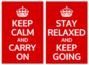 "the popular poster, ""keep calm and carry on,"" next to a paraphrased version that says, ""stay relaxed and keep going"""