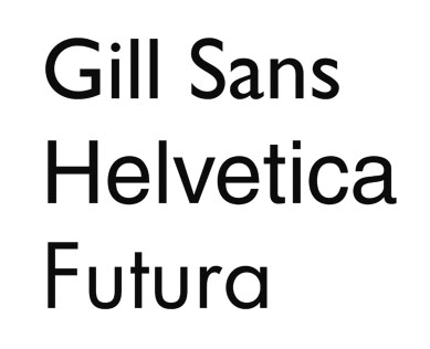three examples of sans serif typefaces (gill sans, helvetica and futura)