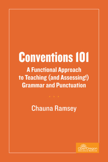 Cover image for Conventions 101: A Functional Approach to Teaching (and Assessing!) Grammar and Punctuation