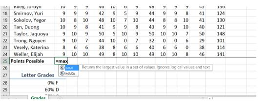 """=MAX"" in B25 returns the largest value in a set of values for ""Points Possible"". Ignores logical values and text."