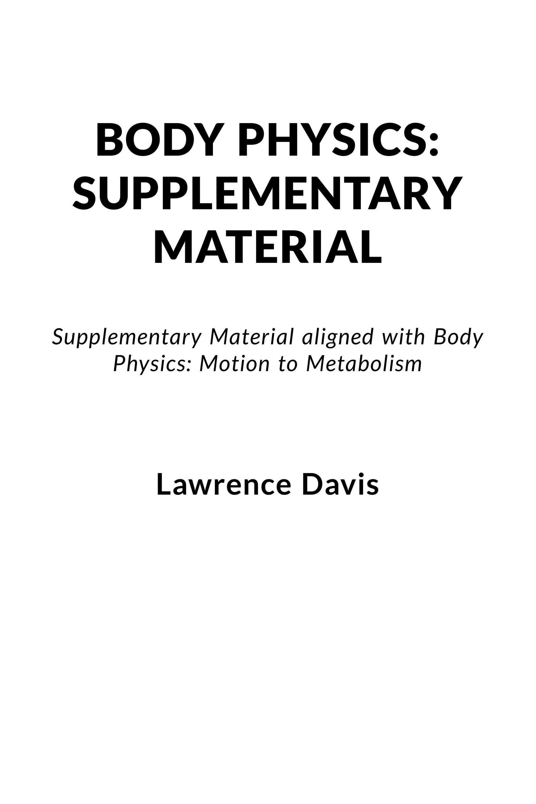 Body Physics: Supplementary Material