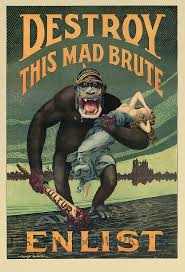 """poster with a large ape carrying a woman. Text reads, """"Destroy this mad brute. Enlist"""""""